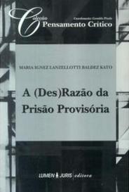 A ( Des ) Razão Da Prisão Provisória - Col. Pensamento Crítico capa