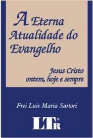 A  Eterna Atualidade Do Evangelho capa