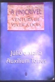 A (In)Crível Ventura De Viver A Dois capa