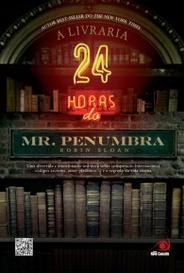 A Livraria 24 Horas Do Mr. Penumbra capa