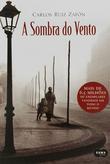 A Sombra Do Vento (Cemiterio Dos Livros Esquecidos #1)