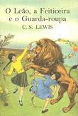 O Leão, A Feiticeira E O Guarda-Roupa (As Crônicas De Nárnia #1)