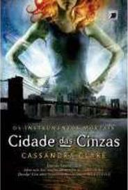 Cidade Das Cinzas (Os Instrumentos Mortais #2) capa
