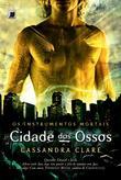 Cidade Dos Ossos (Os Instrumentos Mortais #1)