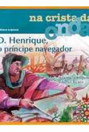 D. Henrique O Principe Navegador capa