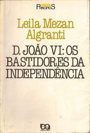 D João Vi: Os Bastidores Da Independência capa