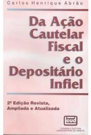 Da Ação Cautelar Fiscal E O Depositário Infiel capa