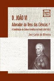 D.João Vi Adorador Do Deus Das Ciências? capa