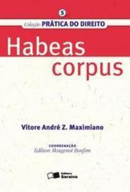 Habeas Corpus - Vol. 5 - Col. Prática Do Direito capa