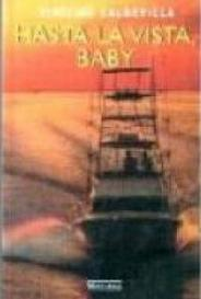 Hasta La Vista, Baby capa