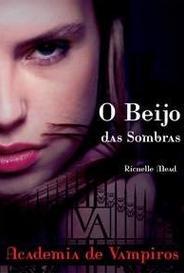O Beijo Das Sombras (Academia De Vampiros #1) capa