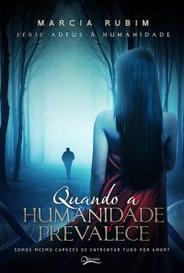 Quando A Humanidade Prevalece - Série Adeus À Humanidade - Livro 2 capa