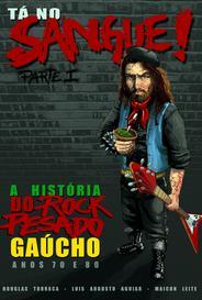 Tá No Sangue - A História Do Rock Pesado Gaúcho (Anos 70 E 80) capa