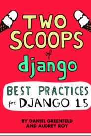 Two Scoops Of Django: Best Practices For Django 1.5 capa