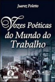 Vozes Poeticas Do Mundo Do Trabalho - Jurua capa