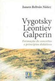 Vygotsky - Leontiev - Galperin - Formação De Conceitos E O Princípios Didáticos capa