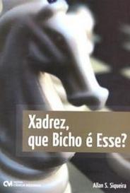 Xadrez, Que Bicho É Esse ? capa