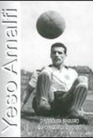 Yeso Amalfi - O Futebolista Brasileiro Que Conquistou O Mundo capa